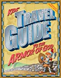 NO AUTHOR KIDS TRAVEL GUIDE TO THE ARMOUR OF GOD P