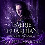 Creepy Hollow Series # 1: The Faerie Guardian | Rachel Morgan