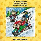 Der rote Schlitten (Christopher Kirchenmaus und seine Mäuselieder 5)   Gertrud Schmalenbach