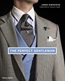 img - for The Perfect Gentleman: The Pursuit of Timeless Elegance and Style in London book / textbook / text book