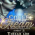 A Cincinnati Love: Coffee and Cream 2 Hörbuch von Tirzah Lee Gesprochen von: Cee Scott