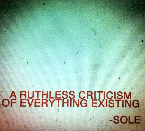 Sole-A Ruthless Criticism Of Everything Existing-2012-FTD Download