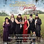 The Duck Commander Family: How Faith, Family, and Ducks Built a Dynasty | Willie Robertson,Korie Robertson,Mark Schlabach (contributor)