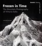 img - for Frozen in Time: The Mountain Photography of Vittorio Sella (Estorick Collection of Modern Italian Art) book / textbook / text book