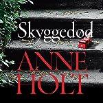 Skyggedød | Anne Holt,Ilse M. Haugaard (translator)