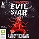 Evil Star (       UNABRIDGED) by Anthony Horowitz Narrated by Paul Panting