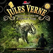 Der Elefant aus Stahl (Die neuen Abenteuer des Phileas Fogg 4) | Jules Verne, Markus Topf, Dominik Ahrens