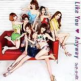 Like You Anyway (初回盤B)(DVD付)