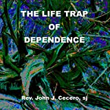 img - for The Life Trap of Dependence book / textbook / text book
