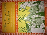 img - for In the Three Sisters Garden: Native American stories and seasonal activities for the curious child by JoAnne Dennee (1995-03-03) book / textbook / text book