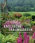 Englische Traumg�rten: 100 inspiriere...