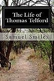 Samuel Smiles The Life of Thomas Telford