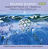 Wilfred Josephs Symphony No.5 'Pastoral', Requiem Op.39 & Variations on a Theme of Beethoven Op.68