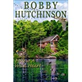 Follow A Wild Heart (romance,) ~ Bobby Hutchinson