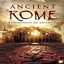 Ancient Rome: Powerhouse of an Empire Audiobook by Hilary Brown,  Go Entertain Narrated by Steve White