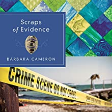 Scraps of Evidence (       UNABRIDGED) by Barbara Cameron Narrated by Amy Tallmadge