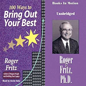 100 Ways To Bring Out Your Best | [Roger Fritz]
