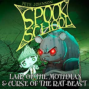 Spook School: Lair of the Mothman & Curse of the Rat-Beast Audiobook
