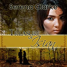 The Treasure of Isian Audiobook by Serena Clarke Narrated by Carolyn Kashner