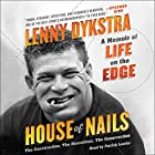 House of Nails: A Memoir of Life on the Edge Audiobook by Lenny Dykstra Narrated by Patrick Lawlor