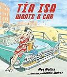 Tia Isa Wants a Car (Junior Library Guild Selection)
