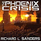 The Phoenix Crisis: The Phoenix Conspiracy Series Book 3 | Richard L. Sanders