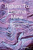 Return To Lmuma Mine