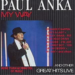 Paul Anka My Way And Other Great Hits Live