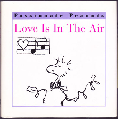Love Is in the Air (Passionate Peanuts series), Schulz, Charles M.