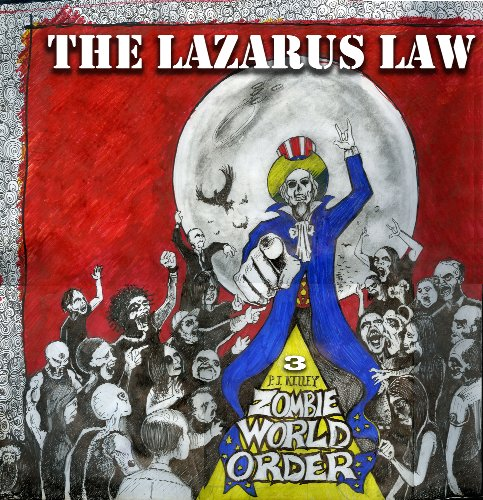 The Lazarus Law: Zombie World Order Three