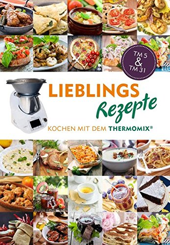 mixtipp lieblingsrezepte kochen mit dem thermomix