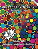 img - for Abstract Adventure VIII: A Kaleidoscopia Coloring Book: Geoscopic Patterns book / textbook / text book