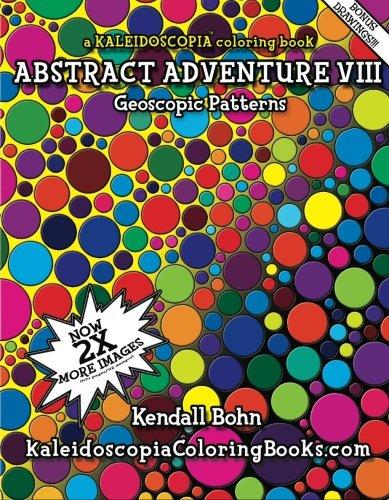Abstract Adventure VIII: A Kaleidoscopia Coloring Book: Geos