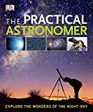 img - for The Practical Astronomer by Anton Vamplew (2010-06-01) book / textbook / text book