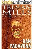 Treman Mills: A Serial Killer Novelette