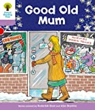 Good Old Mum. Roderick Hunt, Gill Howell (Ort Patterned Stories)