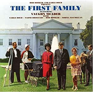 The First Family: Complete by Vaughn Meader