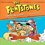 The Flintstones: The Official Guide to the Cartoon Classic