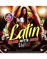 Latin Club Hits 2015, Vol. 2 (Merengue, Reggaeton, Salsa, Bachata, Kuduro, Cubaton, Dembow, Timba)