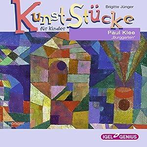 Paul Klee: Burggarten (Kunst-Stücke für Kinder) Hörbuch