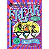 Freak Brothers Omnibus, The: Every Freak Brothers Story Rolled into One Bumper Packageby Gilbert Shelton