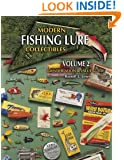 Modern Fishing Lure Collectibles, Vol. 2: Identification & Value Guide