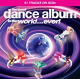 The Best Dance Album In The World... Ever! Various Artists