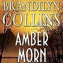 Amber Morn: Kanner Lake Series, Book 4 (       UNABRIDGED) by Brandilyn Collins Narrated by Buck Schirner
