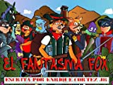 El Fantasma Fox (Spanish Edition)