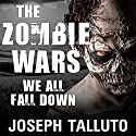 The Zombie Wars: We All Fall Down: White Flag of the Dead Series, Book 9 Audiobook by Joseph Talluto Narrated by Graham Halstead