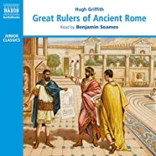Great Rulers of Ancient Rome Audiobook by Hugh Griffith Narrated by Benjamin Soames
