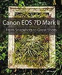 Canon EOS 7D Mark II: From Snapshots...