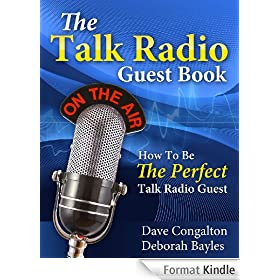 The Talk Radio Guest Book: How To Be The Perfect Talk Radio Guest
