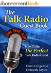 The Talk Radio Guest Book: How To Be...